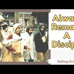 Always Remain A Disciple