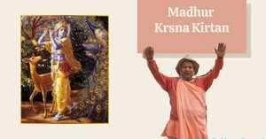 Madhur Krsna Kirtan