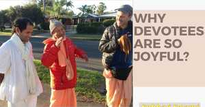 Why Devotees Are So Joyful?