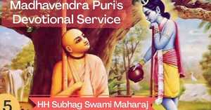 Madhavendra Puri's Devotional Service Part 5