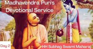 Madhavendra Puri's Devotional Service Part 2
