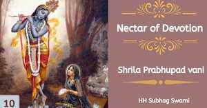 Nectar of Devotion Class 10 by H.H.Subhag Swami