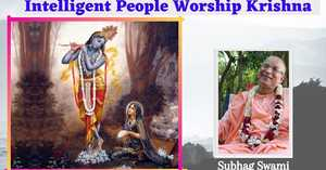 Intelligent People Worship Krsna