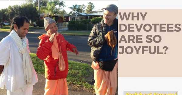 Why Devotees Are So Joyful?