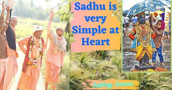 Sadhu is Very Simple at Heart