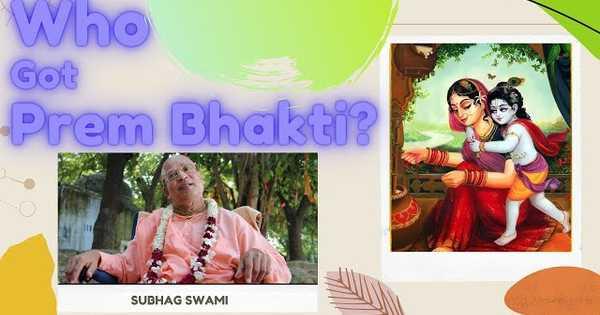 Who Got Prem Bhakti?