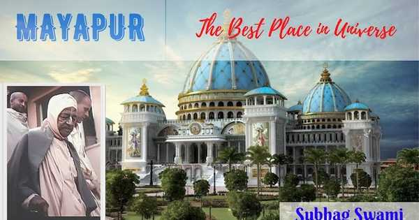Mayapur - The Best Place in Universe