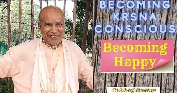 Becoming Krsna Conscious - Becoming Happy